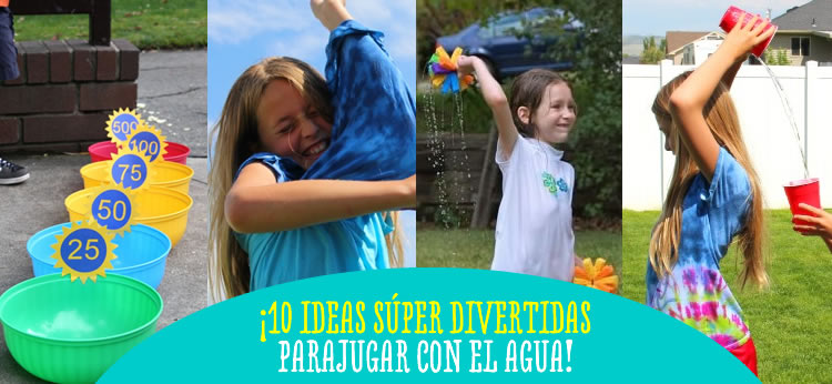 10 ideas súper divertidas para jugar con el agua