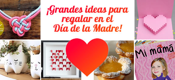 7 grandes ideas para regalar en el Día de la Madre