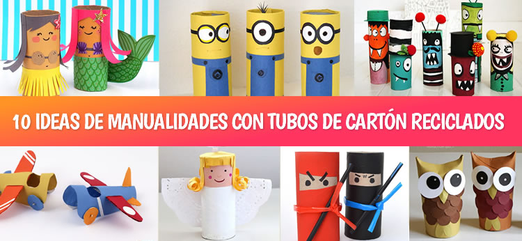 10 Manualidades fáciles y divertidas con tubos de cartón reciclados