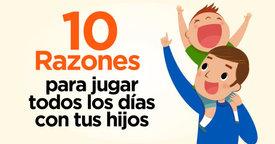 10 razones para jugar todos los días con tus hijos