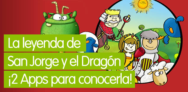La leyenda de San Jorge y el Dragón: ¡2 apps para conocerla!