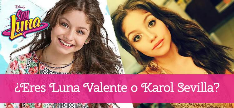 ¿Eres Luna Valente o Karol Sevilla?