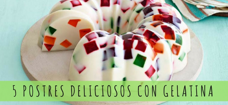 5 postres deliciosos con gelatina
