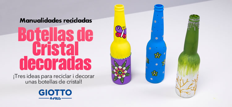 Cómo decorar Botellas de Cristal recicladas