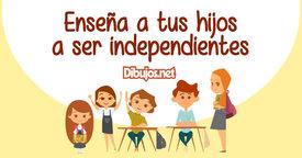 Enseña a tus hijos a ser independientes